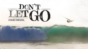 "Film Windsurfingowy na DVD ""Don't let Go. A Film about Windsurfing"" 2015"